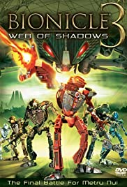 Bionicle 3: Web of Shadows (2005) Poster - Movie Forum, Cast, Reviews