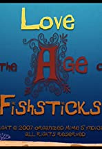 Love in the Age of Fishsticks