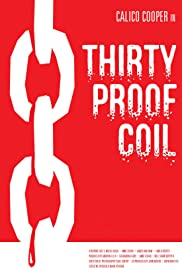 Thirty Proof Coil Poster