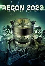 Recon 2022: The Mezzo Incident(2007) Poster - Movie Forum, Cast, Reviews