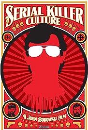 Serial Killer Culture(2014) Poster - Movie Forum, Cast, Reviews