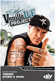 The Vanilla Ice Project Poster - TV Show Forum, Cast, Reviews