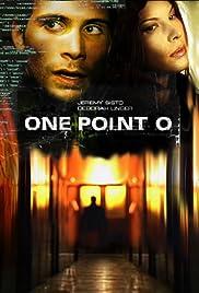 One Point O(2004) Poster - Movie Forum, Cast, Reviews