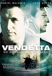 Vendetta: No Conscience, No Mercy(2004) Poster - Movie Forum, Cast, Reviews