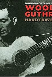 Woody Guthrie: Hard Travelin' Poster