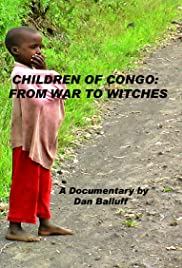 Children of Congo: From War to Witches Poster