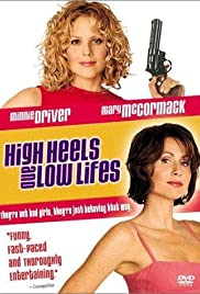 High Heels and Low Lifes(2001) Poster - Movie Forum, Cast, Reviews