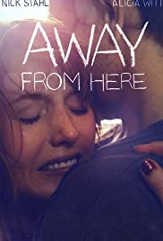 Away from Here(2014) Poster - Movie Forum, Cast, Reviews