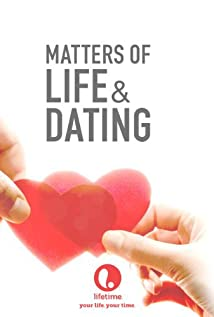 matters of life and dating lifetime movies