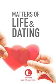 Matters of Life & Dating Poster