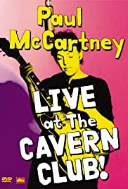 Paul McCartney: Live at the Cavern Club(1999) Poster - TV Show Forum, Cast, Reviews
