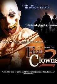 Fear of Clowns 2 (Video 2007) - IMDb