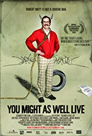 You Might as Well Live Poster