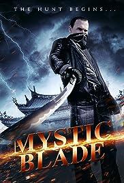 Mystic Blade(2014) Poster - Movie Forum, Cast, Reviews
