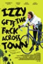 New movies coming soon imdb izzy gets the fck across town stopboris Images