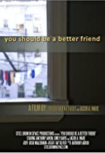 You Should Be a Better Friend