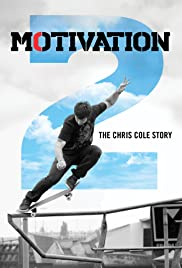 Motivation 2: The Chris Cole Story (2015) Poster - Movie Forum, Cast, Reviews