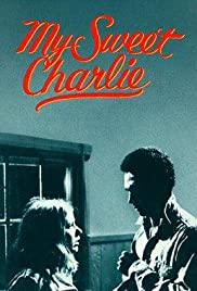 My Sweet Charlie (1970) Poster - Movie Forum, Cast, Reviews