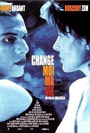 Change moi ma vie Poster