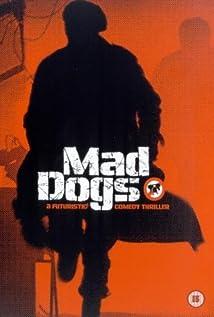 Mad Dogs Imdb
