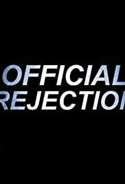 Official Rejection (2009) Poster - Movie Forum, Cast, Reviews