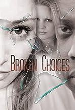 Broken Choices