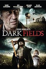 Dark Fields(2009) Poster - Movie Forum, Cast, Reviews