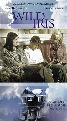 Wild Iris (TV Movie 2001) - IMDb
