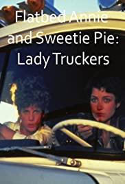 Flatbed Annie & Sweetiepie: Lady Truckers Poster