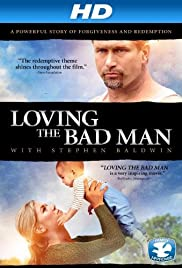 Loving the Bad Man(2010) Poster - Movie Forum, Cast, Reviews