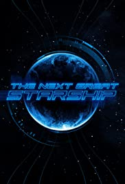 The Next Great Starship Poster - TV Show Forum, Cast, Reviews