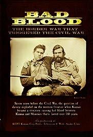 Bad Blood: The Border War That Triggered the Civil War Poster