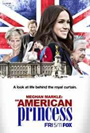 Meghan Markle: An American Princess (2018)