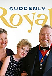 Suddenly Royal Poster - TV Show Forum, Cast, Reviews