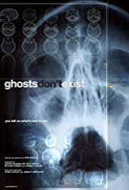 Ghosts Don't Exist (2010) Poster - Movie Forum, Cast, Reviews