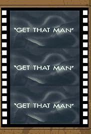 Get That Man Poster