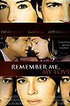 Remember Me, My Love (2003)