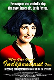 My Big Fat Independent Movie(2005) Poster - Movie Forum, Cast, Reviews