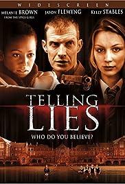 Telling Lies(2008) Poster - Movie Forum, Cast, Reviews