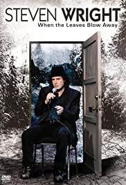 Steven Wright: When the Leaves Blow Away(2006) Poster - TV Show Forum, Cast, Reviews