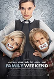 Family Weekend(2013) Poster - Movie Forum, Cast, Reviews