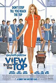 View from the Top(2003) Poster - Movie Forum, Cast, Reviews