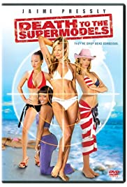 Death to the Supermodels(2005) Poster - Movie Forum, Cast, Reviews