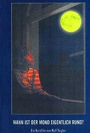 Wann ist der Mond eigentlich rund? Poster