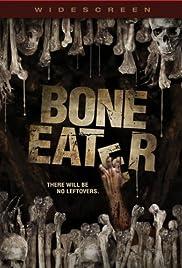 Bone Eater(2007) Poster - Movie Forum, Cast, Reviews