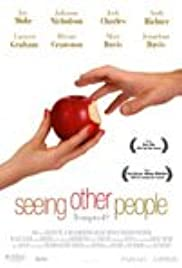 Seeing Other People(2004) Poster - Movie Forum, Cast, Reviews