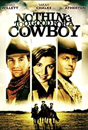 Nothing Too Good for a Cowboy Poster