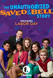 The Unauthorized Saved by the Bell Story(2014) Poster - Movie Forum, Cast, Reviews