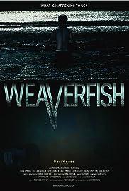 Weaverfish(2013) Poster - Movie Forum, Cast, Reviews