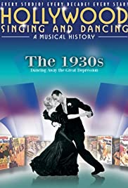 Hollywood Singing and Dancing: A Musical History - The 1930s: Dancing Away the Great Depression Poster